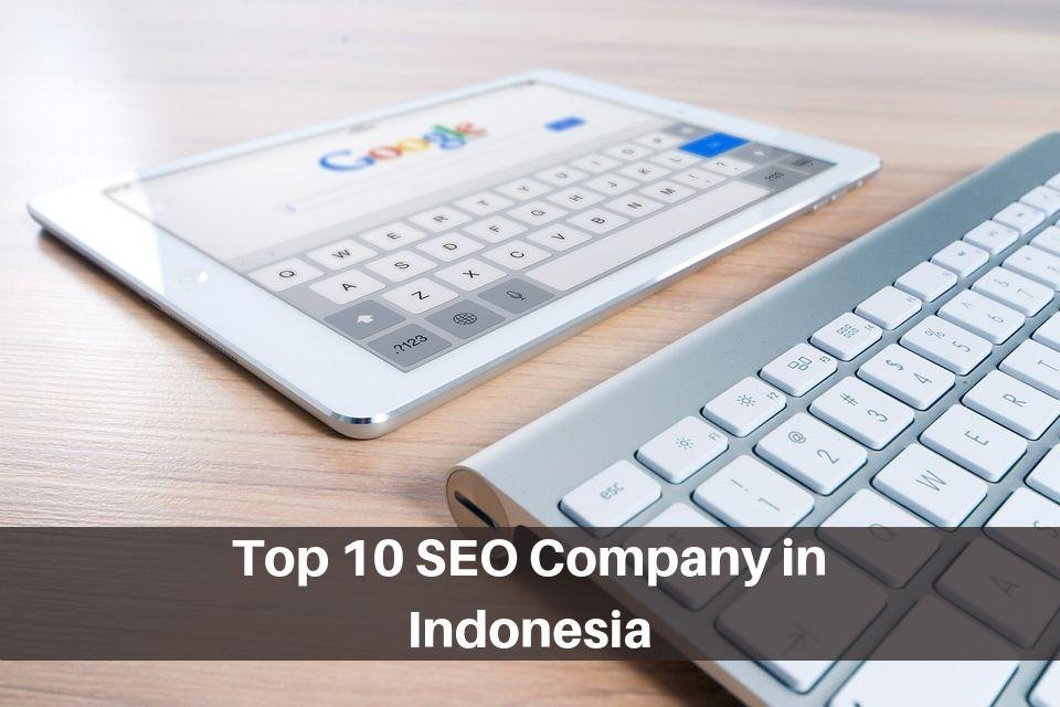 Top 10 Seo Companies In Indonesia The Daqian Times