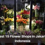 Best 15 Flower Shops In Jakarta Indonesia The Daqian Times
